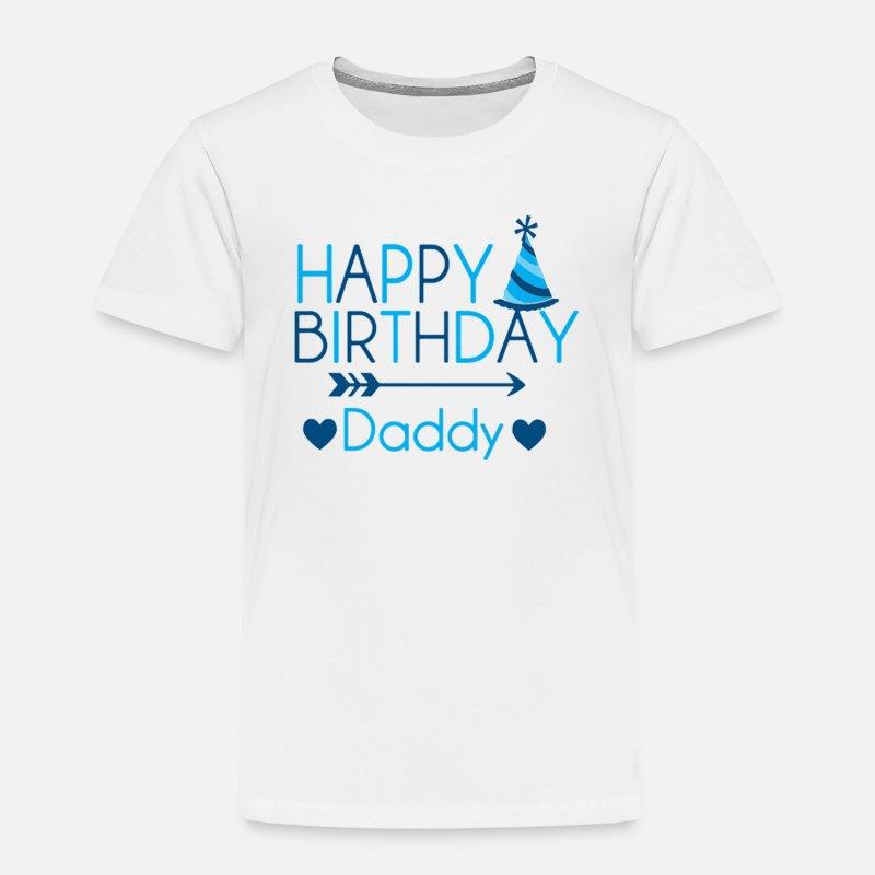 Happy Birthday Daddy Party Toddler Premium T Shirt