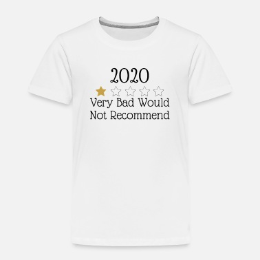 2020 review very bad would not recommend - Toddler Premium T-Shirt