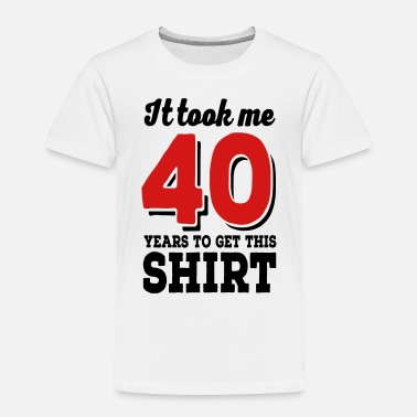 40 40 - Toddler Premium T-Shirt