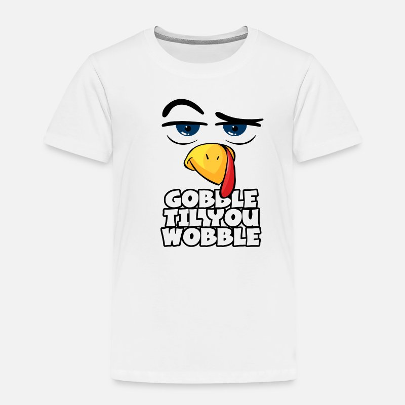 f52c32e5 Thanksgiving Baby Clothing - Gobble Thanksgiving Funny Turkey Face Gift  Idea - Toddler Premium T-