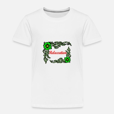 Relax Relaxation - Toddler Premium T-Shirt