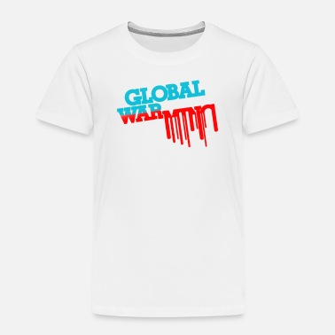 Global Global War - Toddler Premium T-Shirt
