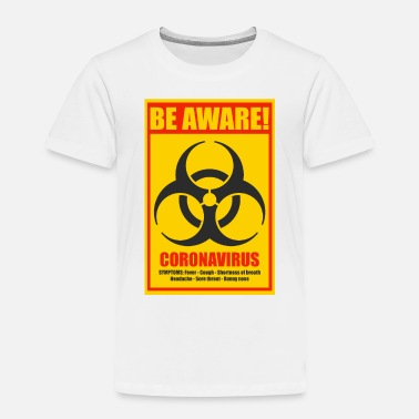 Foxes Be aware! Coronavirus biohazard warning sign - Toddler Premium T-Shirt