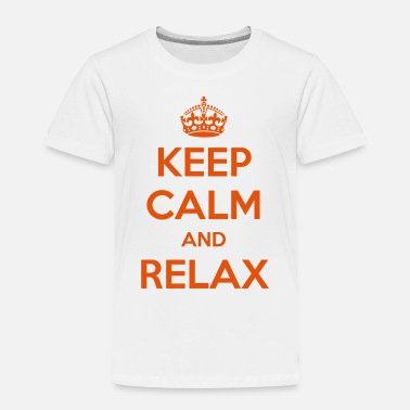 Relax Keep Calm and Relax - Toddler Premium T-Shirt
