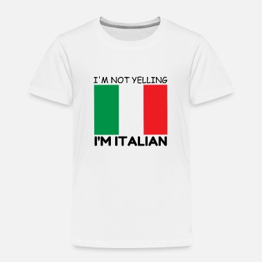 Yell YELLING ITALIAN - Toddler Premium T-Shirt