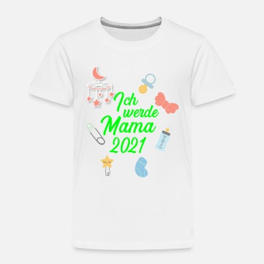 Pregnancy I will mama 2021 baby pregnant daughter son - Toddler Premium T-Shirt