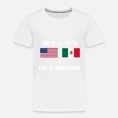 Half American Half Mexican Pride Half Mexican Half American 100% Awesome Flag Mexic - Toddler Premium T-Shirt