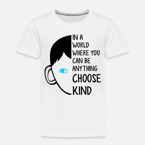 Kindness Baby Clothing - In a world where you can be anything choose kind - Toddler Premium T-Shirt white