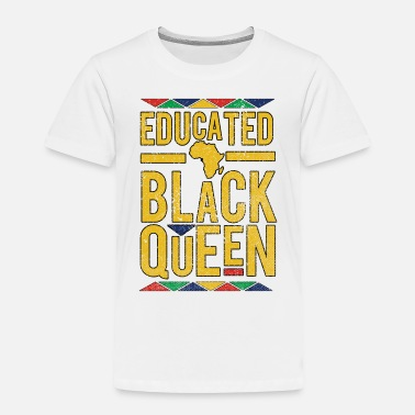 Young Educated Black Queen - Toddler Premium T-Shirt