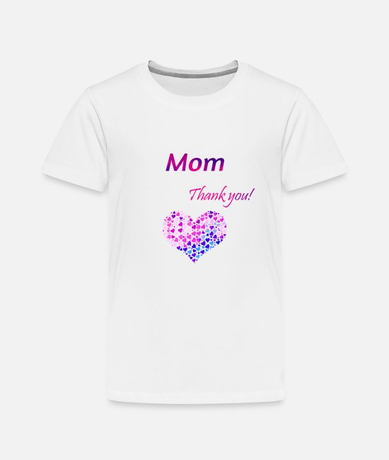 Mummy T-Shirts - Thank you! Mother's Day Mom T shirt heart corazon - Toddler Premium T-Shirt white