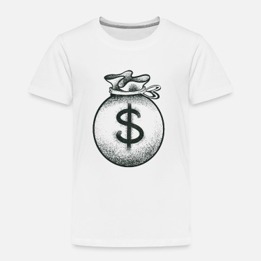 Moneygrubbing BIG MONEYBAG - Toddler Premium T-Shirt