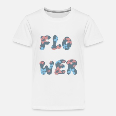 Flower Flower Power. Flower design for the summer - Toddler Premium T-Shirt