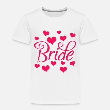 Bride BRIDE - Toddler Premium T-Shirt