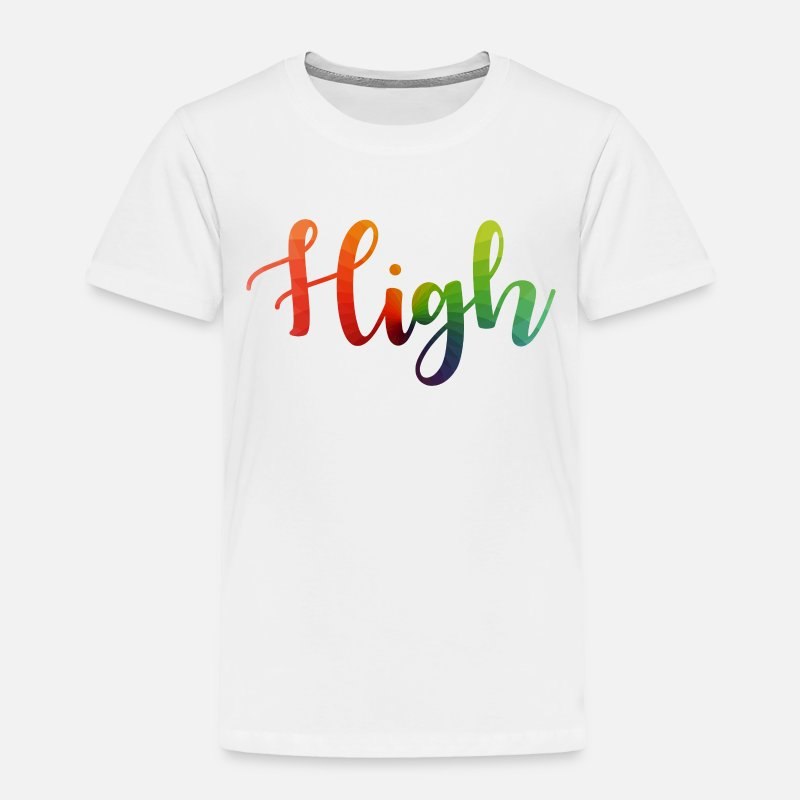 Top Baby Clothing - High - Weed Cannabis Marijuana Stoner Gift - Toddler Premium T-Shirt white