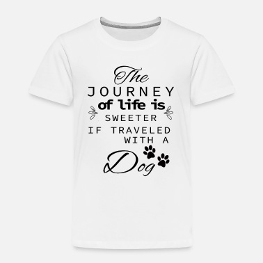 Great Dane The Journey Of Life Is Sweeter With A Dog - Toddler Premium T-Shirt
