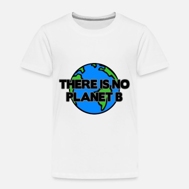Save Save earth - Climate Change and Global Warming - Toddler Premium T-Shirt