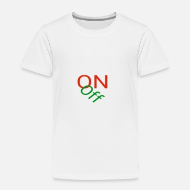 Off On / off - Toddler Premium T-Shirt