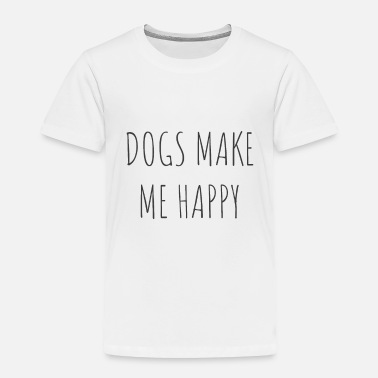 Grey dogs make me happy cute dog love Design - Toddler Premium T-Shirt