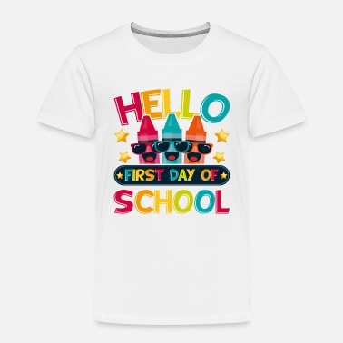 First Day Of School Hello First Day Of School - Toddler Premium T-Shirt