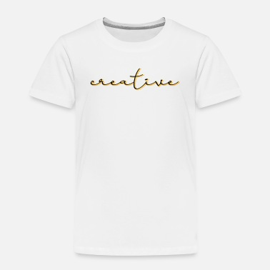 Creative creative - Toddler Premium T-Shirt