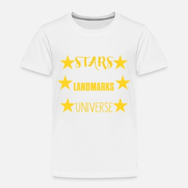 Landmark The stars, landmarks of the universe - Toddler Premium T-Shirt