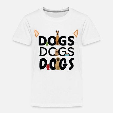 Animal Dogs Dogs Dogs - Toddler Premium T-Shirt