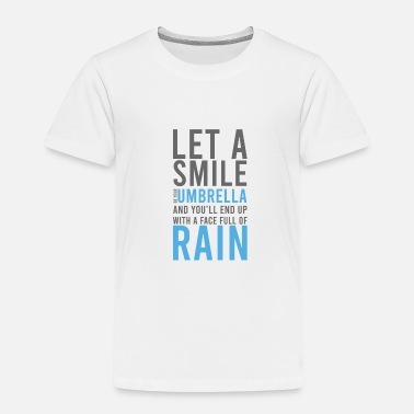 Cold Let a Smile Umbrella - Toddler Premium T-Shirt