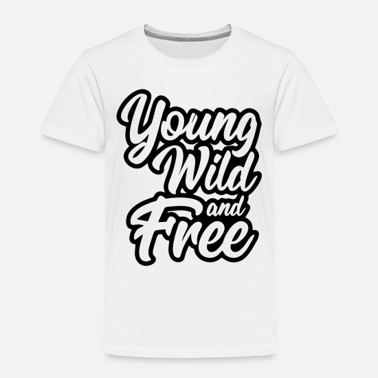 Wild Baby Clothing - Young Wild Typographi - Toddler Premium T-Shirt white
