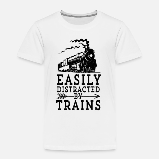 Freight Train Baby Clothing - Steam Engine Locmotive Gift Easily Distracted By - Toddler Premium T-Shirt white