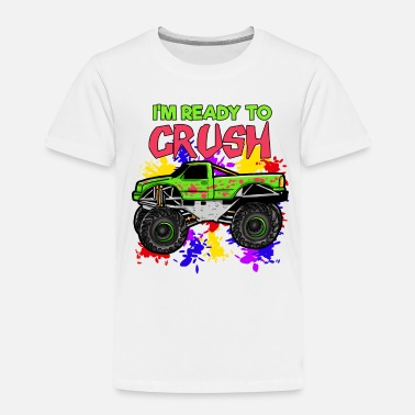 Monster Ready To Crush Monster Truck Son Boy Gift funny - Toddler Premium T-Shirt