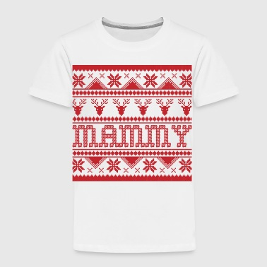Christmas Ugly Xmas Sweater Mammy - Toddler Premium T-Shirt
