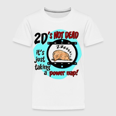 2D s Not Dead - Toddler Premium T-Shirt