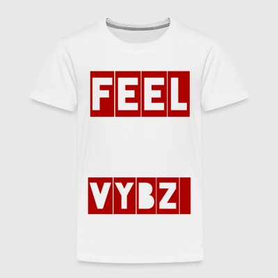 FEEL VYBZ - Toddler Premium T-Shirt