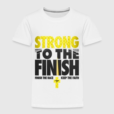 Strong To The Finish - Toddler Premium T-Shirt