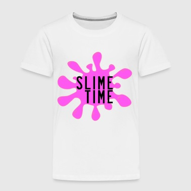 Slime Time - Toddler Premium T-Shirt