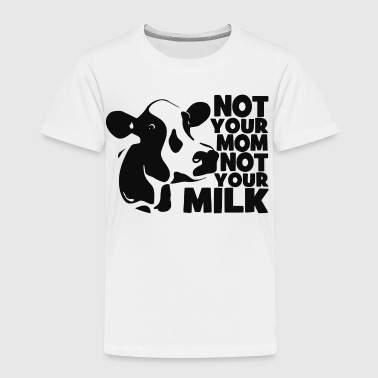 Not Milk - Toddler Premium T-Shirt