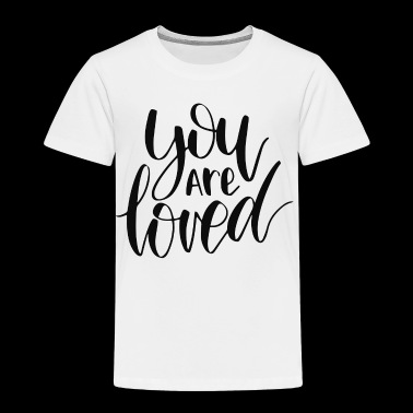 You Love - Toddler Premium T-Shirt