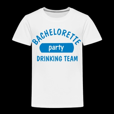 Bachelorette party drinking team - Toddler Premium T-Shirt