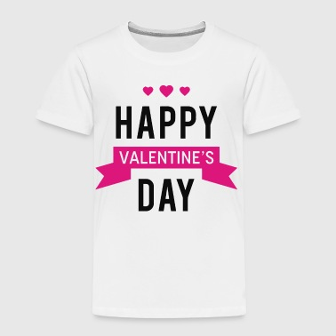 Happy Valentine s Day - Toddler Premium T-Shirt