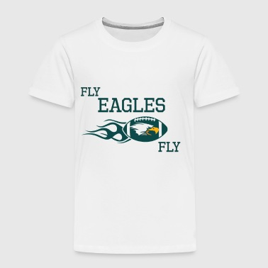Fly Eagles fly - Toddler Premium T-Shirt