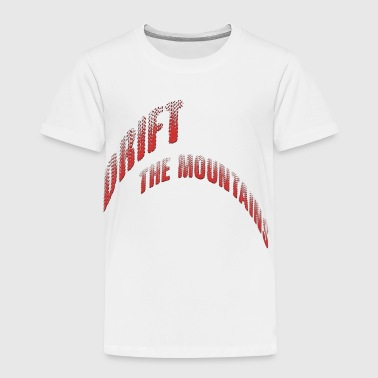 Drift The Mountains - Toddler Premium T-Shirt