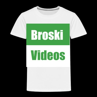Broski Videos - Toddler Premium T-Shirt