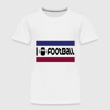 I love Football - Toddler Premium T-Shirt