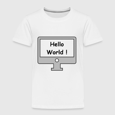PC Hellow World T-Shirt - Toddler Premium T-Shirt