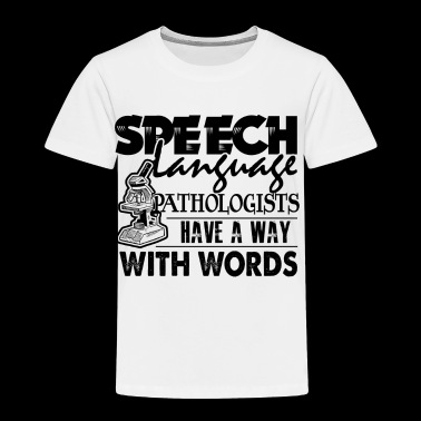 Speech Language Pathologist Shirt - Toddler Premium T-Shirt