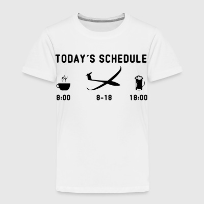 today schedule glider pilot - Toddler Premium T-Shirt