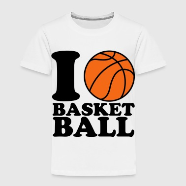 I Love Basketball - Toddler Premium T-Shirt