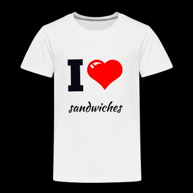 I Heart Sandwiches - Toddler Premium T-Shirt