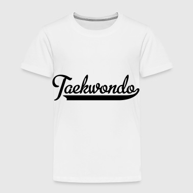 2541614 15447223 taekwondo - Toddler Premium T-Shirt