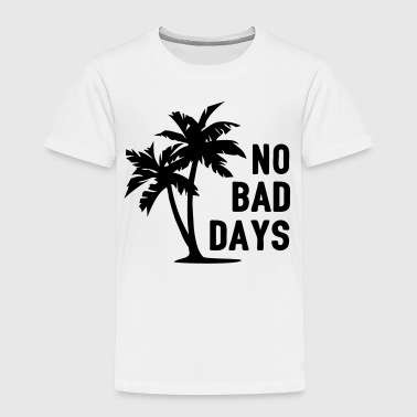 AD No Bad Days - Toddler Premium T-Shirt